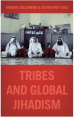 Tribes and Global Jihadism.
